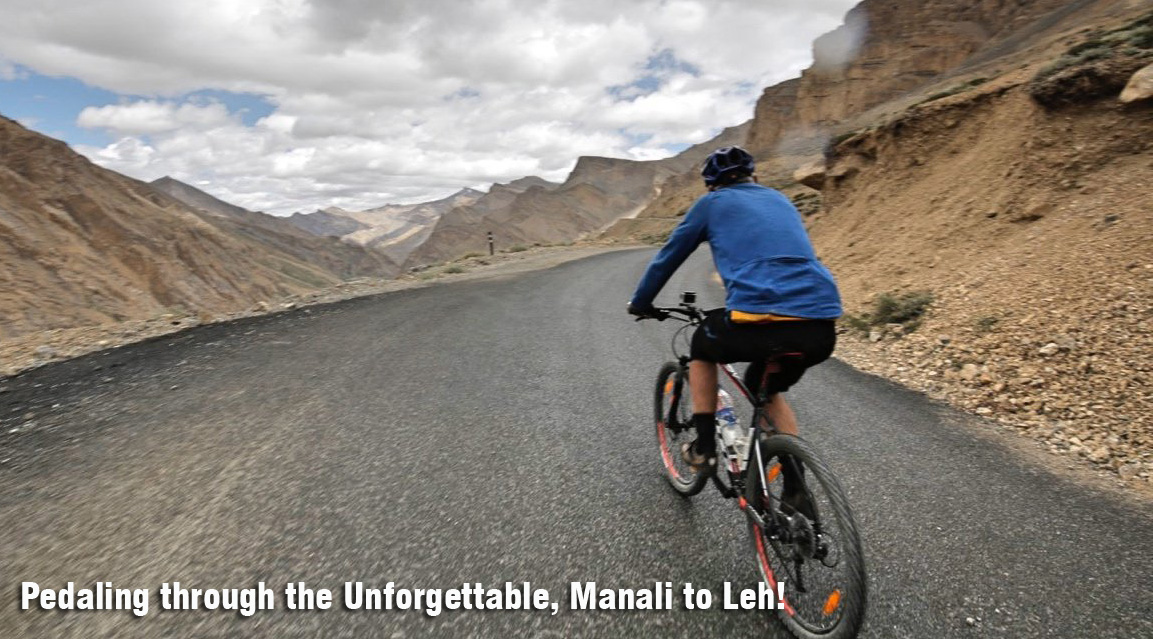 Pedaling through the Unforgettable, Manali to Leh!